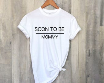 Pregnancy Announcement Shirt ,Soon To Be Mommy Pregnancy Shirt , Pregnancy Shirt,Baby Announcement Shirt