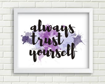 inspirational quote,always trust yourself quote art printable