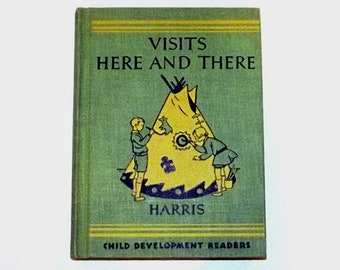 1930s textbook book / 30s children's storybook  / Visits Here and There Beginning Reader Hardcover Book