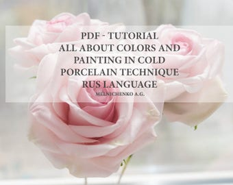 All about colors and painting in Cold Porcelain Technique  - Russian Language PDF Tutorial Book - Air dry polymer clay - Cold porcelain
