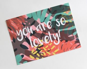 You are so lovely! A6 Postcard