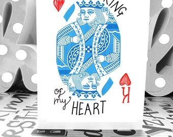 You're the king of my heart - A6 - Anniversary Card