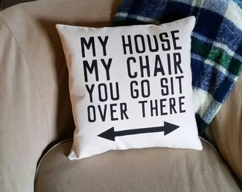 Funny Gifts for Dad | Fathers Day Gift | My House, My Chair, You Go Sit Over There | Recliner Pillow | Funny Gifts for Grandpa