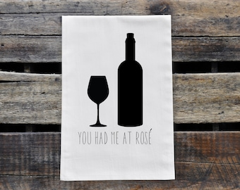 You Had Me At Rosé Tea Towel