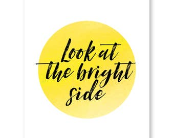 Look At The Bright Side, Happy Sayings,  Inspirational Quote, Watercolor Wall decor, Modern Office, Desk Decor, Joyful Art, Positive Quote