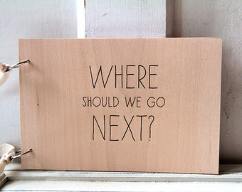 "Wood Guest book / Album (9"" x 6"") - Where should we go next"
