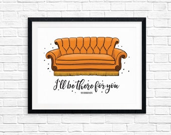 Printable Art, Friends Couch, I'll Be There For You, Friends Printable Art Quote, Art Prints, Digital Download Print, Quote Printables