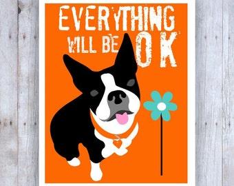 Boston Terrier Art, Boston Terrier Print, Black and White Dog, Boston Terrier Poster, Everything Will Be OK, Dog Art, Boston Terrier Decor