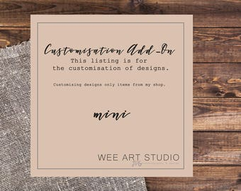 Mini Customization Add-On / Customizing digital designs only items from my shop.