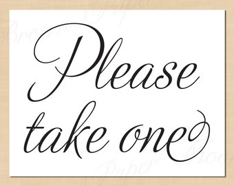 Please Take One Printable Simply Elegant Signs: 11 x 8.5 - Instant Download