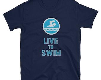 Live To Swim Shirt - Swimmer Swim Team Shirt - Things get better with Swimming