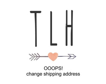 oops...PLEASE change shipping address on my order!
