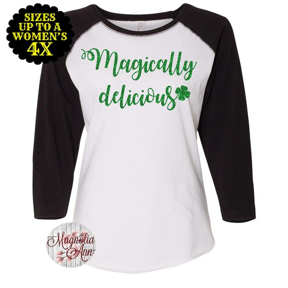 Magically Delicious Baseball Raglan T shirt, St Patrick's Day Shirt, St Patrick's Day Tee, Plus Size Clothing, Plus Size Shirt, Shamrock
