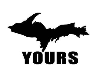 Up Yours Decal, Michigan UP Decal, Upper Peninsula Decal, Michigan Car Decal, Michigan Sticker, U.P. Decal, U.P. Sticker