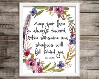 Keep Your Face Always Toward The Sunshine - Walt Whitman Quote - Positive Quotes - Positivity Quote - Watercolor - Instant Download - 8x10