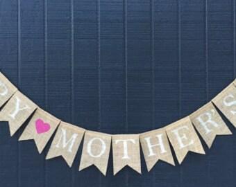 HAPPY MOTHER'S Day Burlap Banner,  Happy Mother's Day Banner, Bunting, Burlap Banner, Bunting Garland