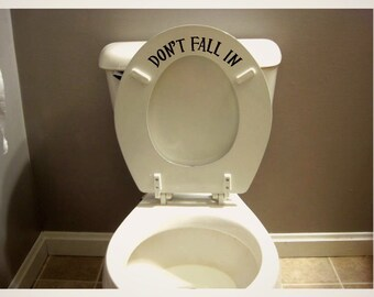 Funny Toilet Seat Decal Sticker Don't Fall In