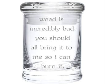 weed is Incredibly Bad