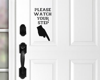 Please Watch Your Step Vinyl Decal, Door Decal, Pointing Finger Hand, Office Decals, Business Sign, Residential Sign, Vinyl Word Decals