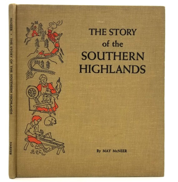 The Story of the Southern Highlands by May McNeer Illustrated by Cornelius DeWitt Hardcover HC 1945 Children Geography