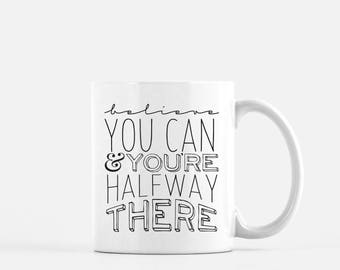 Inspirational quote mug | Quote coffee mug | Believe in yourself | Encouragement quotes | coffee lover gift | inspirational coffee mug