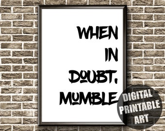 Printable Wall Art | Funny | Typography Print | Funny Quote | When In Doubt | Funny Art | Funny Wall Art | Dorm Decor | Funny Office Sign