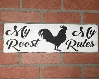 My Roost My Rules