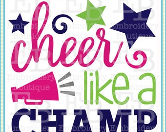 Cheer Like A Champ SVG - This design is to be used on an electronic cutting machine. Instant Download