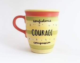 Courage Mug | Motivational Mug | Positive Mug | Large Mug | Upcycled Mug | Quote Mug | Gift Idea | Ceramic Coffee Tea Mug | Birthday Gift