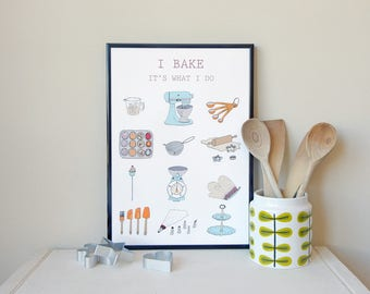 I bake, it's what i do, wall art, wall decor, illustration, drawing, print, original art print