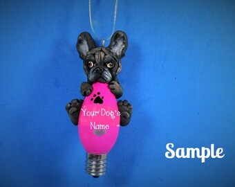 Black Brindle French BullDog Christmas Holidays Light Bulb Ornament Sally's Bits of Clay PERSONALIZED FREE with your dog's name