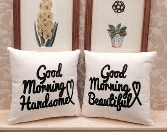 30% OFF SALE His & Hers Pillow Set Good Morning Handsome Good Morning Beautiful Wedding Anniversary Love Pillow Form Available In All Sizes