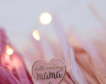 Milk making Mama pin