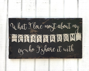 What I love about my classroom is who I share it with, Rustic wood sign, farmhouse décor, size 20x11, chalkboard background, teacher decor