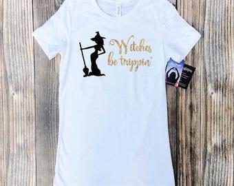 halloween womens shirt, halloween shirt, witch shirt, halloween, Witches be trippin, halloween costume, halloween party shirt, womens shirt