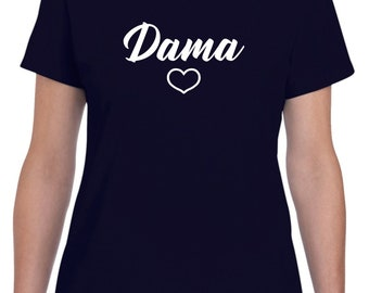 Heart Dama Shirt Gift for Dama