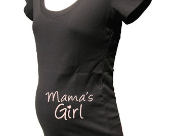 Maternity Shirt - Mama's Girl - Gender Reveal - Baby Girl - Maternity Tee / Top / Clothes - New Baby Shower Present Idea - Gift Friendly