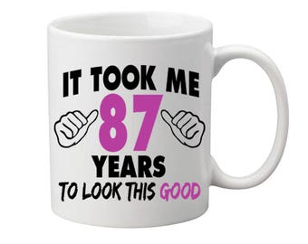 87 Years Old Birthday Mug Happy Birthday Gift Birthday Coffee Mug Coffee Cup Born in 1930 Personalized Mug ALL AGES AVAILABLE