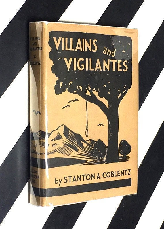 Villains and Vigilantes by Stanton A. Coblentz (1936) hardcover book