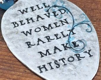 Well Behaved Women Rarely Make History Keychain,  Mae West Quote Jewelry,  Silverware Jewelry, Gift for Friend, Spoon Accessory, Repurposed