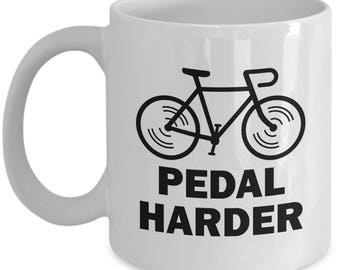 Pedal Harder Funny Bicycle Mug Gift Cycling Love Riding Cycle Bicycling Ride Bike Sarcastic Coffee Cup