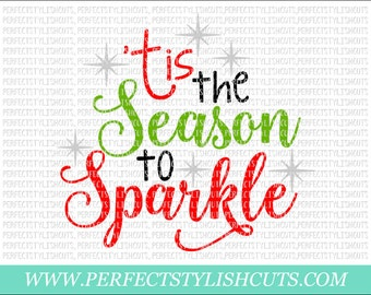 Tis The Season To Sparkle SVG, DXF, EPS, png Files for Cutting Machines Cameo or Cricut - Christmas Svg, Santa Claus Svg, Tis The Season Svg
