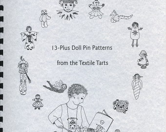 A BAKER'S DOZEN, 13+ Doll Pin Patterns from the Textile Tarts.