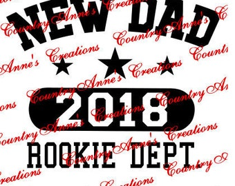 "SVG PNG DXF Eps Ai Wpc Cut file for Silhouette, Cricut, Pazzles, ScanNCut, Fcm - ""New dad Rookie 2018"" can do any year  - svg"