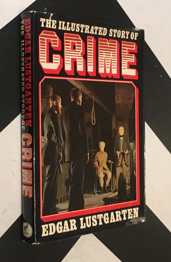 The Illustrated Story of Crime by Edgar Lustgarten vintage black red white non-fiction book (Hardcover 1976)