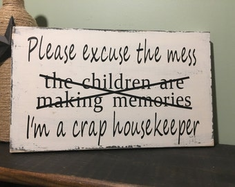 Please excuse the mess, I'm a crap housekeeper, sign