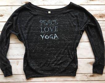 Peace, Love, Yoga - athletic dolman sleeve top