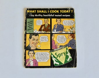 """Vintage 1940s Spry Shortening Cook Book- """"What Shall I Cook Today?"""""""