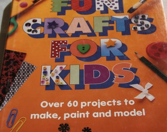 Fun Crafts for kids over 60 projects to make paint model 1994 vintage craft book