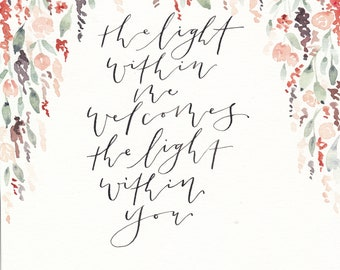 The Light Within Me Welcomes the Light Within You Print